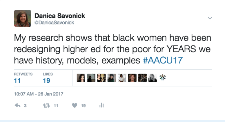 Tweet: My research shows that black women have been redesigning higher ed for the poor for YEARS. We have history, models, examples.