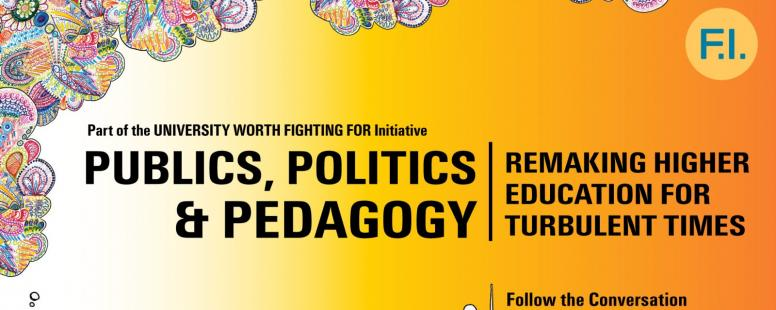 "Event Recap: Futures Initiative Spring Forum–""Publics, Politics, and Pedagogy: Remaking Higher Education for Turbulent Times"""