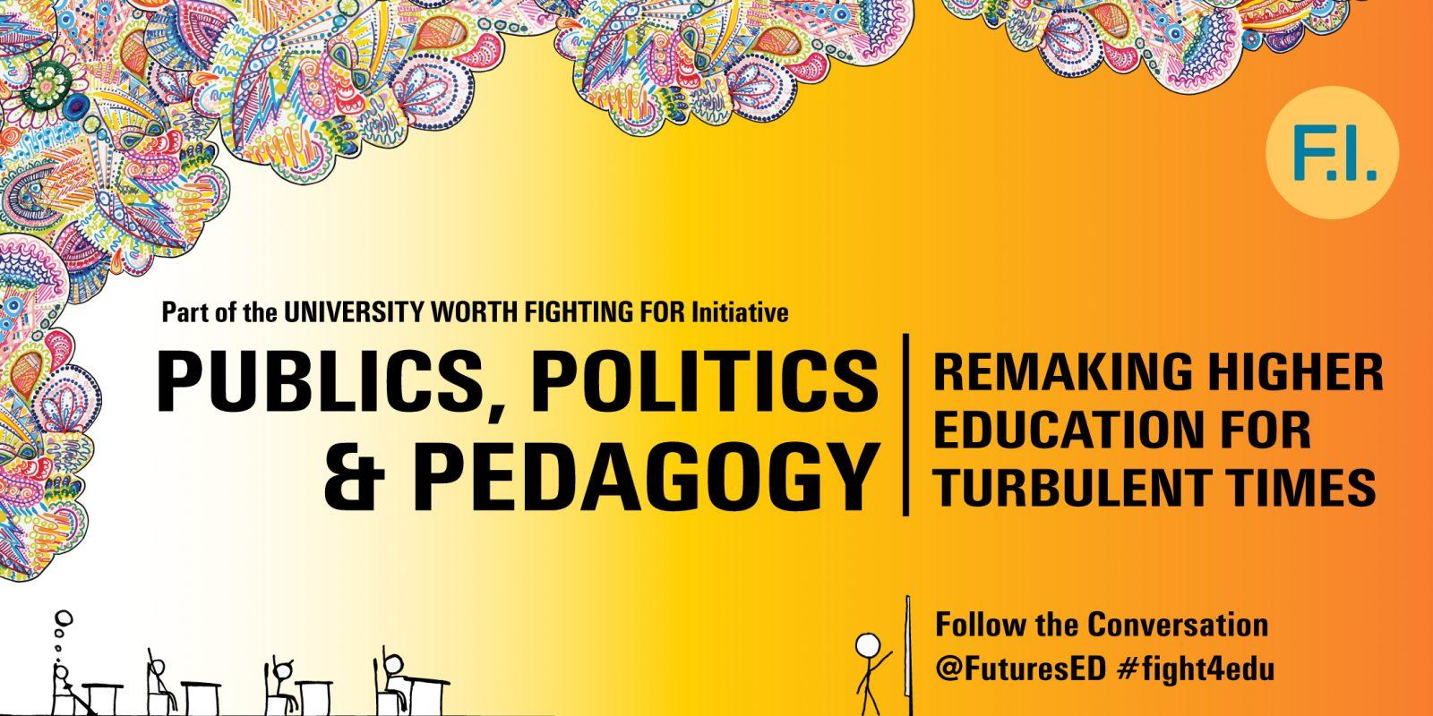 "Event Recap: Futures Initiative Spring Forum–""Publics, Politics, and Pedagogy: Remaking Higher Education for Turbulent Times"""