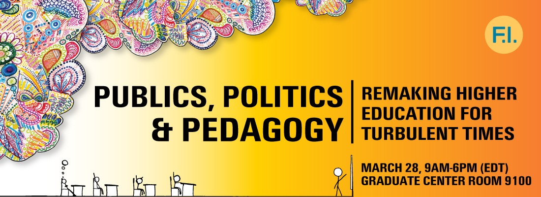 Publics, Politics & Pedagogy: Remaking Higher Education For Turbulent Times (event details in link)